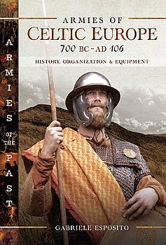 Armies of Celtic Europe 700 BC - AD 106