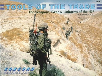 Tools of The Trade: The Weapons, Gears & Uniforms of the IDF (Concord 1016)