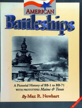 American Battleships: A Pictorial History of BB-1 to BB-71, With Prototypes Maine & Texas