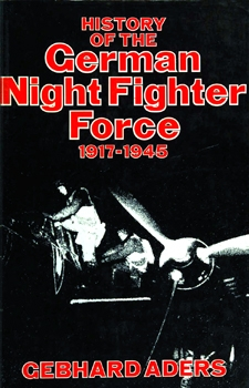 History of the German Night Fighter Force 1917-1945