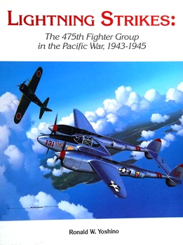 Lightning Strikes: The 475th Fighter Group in the Pacific War 1943-1945